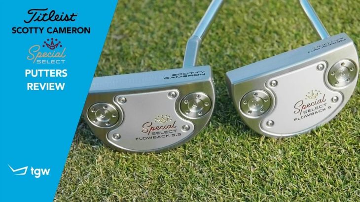 Titleist Scotty Cameron Special Select Putters Review|TGW – The Golf Warehouse