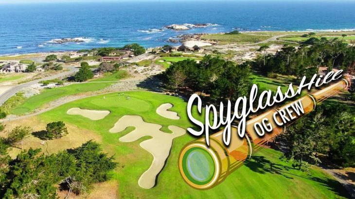 A REMATCH WITH OUR FAVORITE GOLF COURSE! – SPYGLASS HILL