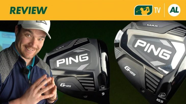 PING G425 DRIVERS (LST、SFT、MAX) REVIEW|GolfBox Reviews
