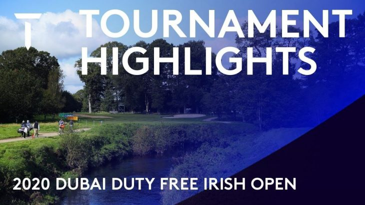 Extended Tournament Highlights|2020 Dubai Duty Free Irish Open