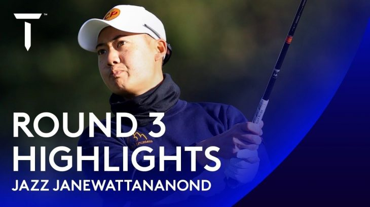Jazz Janewattananond(ジャズ・ジェーンワタナノンド) Highlights|Round 3|2020 Dubai Duty Free Irish Open
