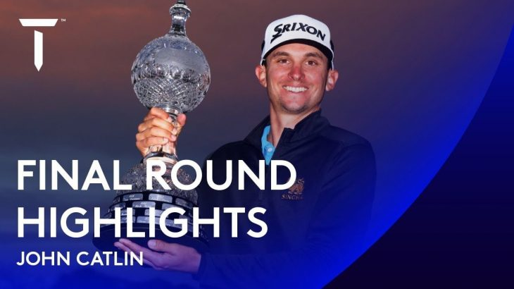 John Catlin(ジョン・キャトリン) Highlights|Round 4|2020 Dubai Duty Free Irish Open