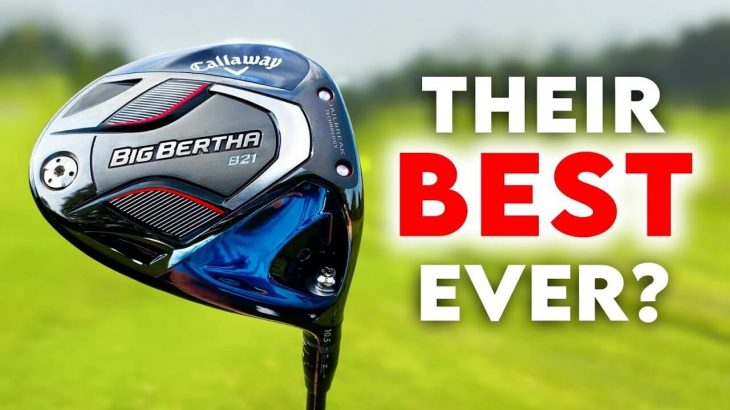 CALLAWAY BIG BERTHA B21 DRIVER REVIEW|Peter Finch Golf