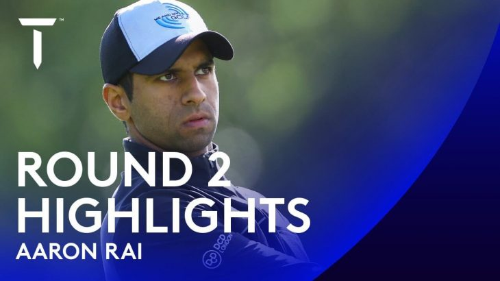 Aaron Rai(アーロン・ライ) Highlights|Round 2|2020 Dubai Duty Free Irish Open