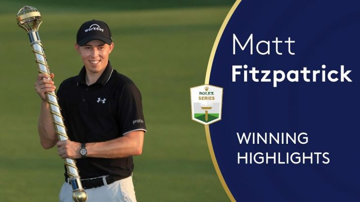 Matt Fitzpatrick(マシュー・フィッツパトリック) Winning Highlights|2020 DP World Tour Championship