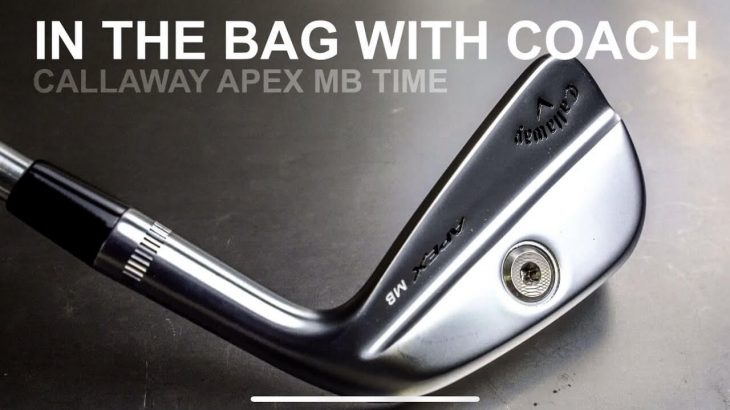 Callaway APEX MB Irons 2020 Review|Mark Crossfield