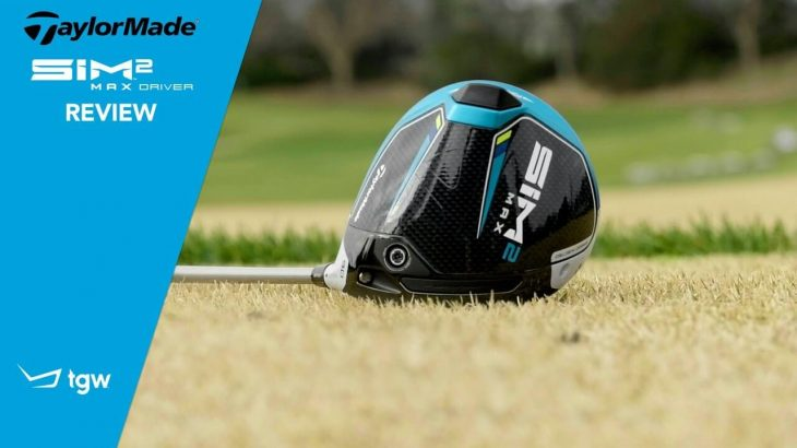 TaylorMade SIM2 MAX Driver Review|TGW – The Golf Warehouse
