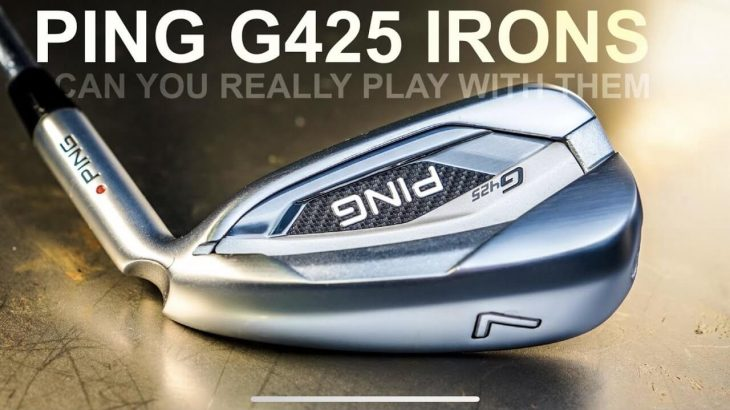 PING G425 Irons Review|Mark Crossfield