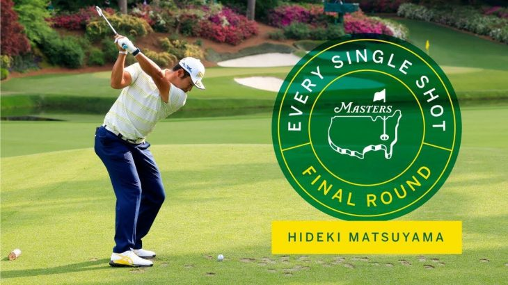 Hideki Matsuyama(松山英樹) Every Shot|Final Round|The Masters 2021