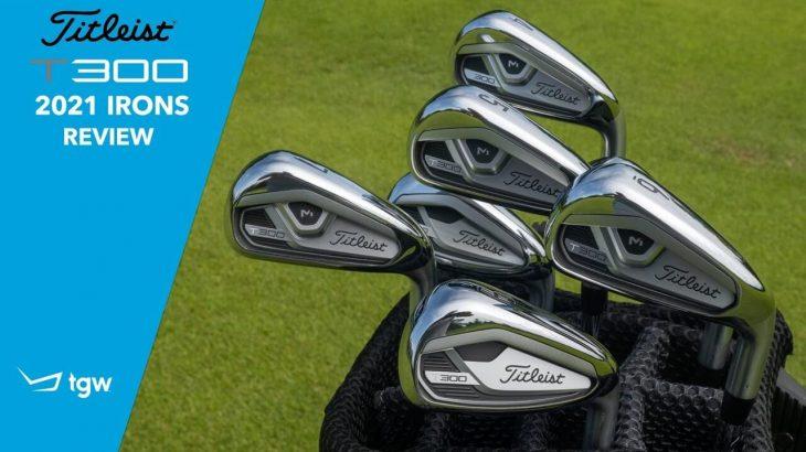 Titleist T300 Irons 2021 Review|TGW – The Golf Warehouse