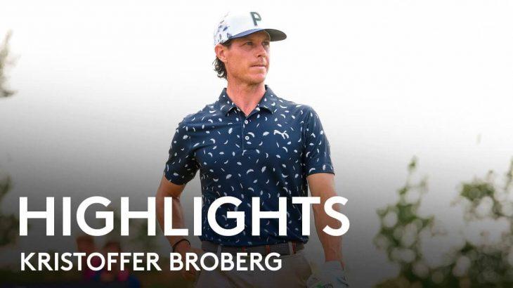 Kristoffer Broberg(クリストファー・ブロバーグ) Highlights|Round 3|2021 Dutch Open