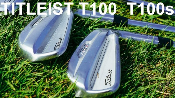Titleist T100、T100-S Irons 2021 Review|Mark Crossfield